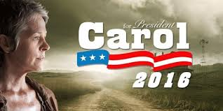 Carol Walking Dead Meme - carol for president carol peletier know your meme
