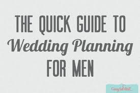 wedding planning guide guide to wedding planning for men every last detail