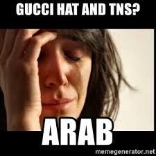 Gucci Hat Meme - gucci hat and tns arab first world problems meme generator