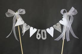 60th anniversary decorations 60th diamond wedding anniversary cake topper suitable for 60th