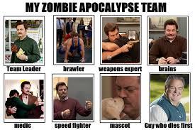 Zombie Team Meme - so this zombie apocalypse team meme has been on everywhere on my