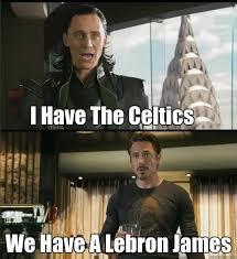 Celtics Memes - i have the celtics we have a lebron james the avengers quickmeme