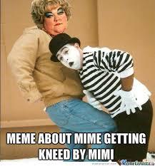 Mimi Meme - mimi mime meme by recyclebin meme center