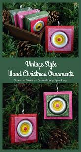 diy vintage style wood ornaments domestically speaking