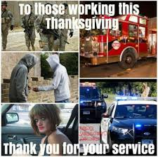 happy thanksgiving to all to all our service members working today