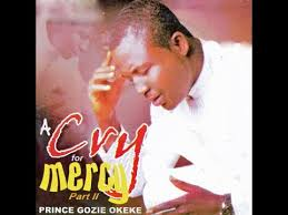 prince gozie okeke a cry for mercy 2 dsc 2 worship praise song