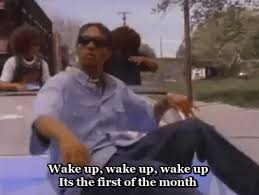 First Of The Month Meme - wake up wake up its the first of the month gifs get the best gif