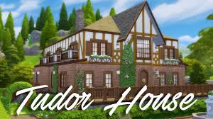 tudor house style the sims 4 speed build tudor house youtube