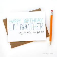 little brother birthday card birthday card for brother way to