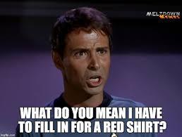 Star Trek Red Shirt Meme - put on the red shirt imgflip