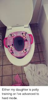 Potty Training Memes - bemis either my daughter is potty training or i ve advanced to hard