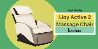 Back Massager For Chair Reviews Ijoy Active 2 0 Massage Chair Review November 2017