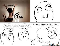 No Bra Meme - no bra day by beasticl3s meme center
