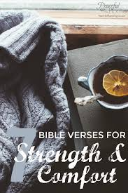 Scripture Verses On Comfort 7 Bible Verses For Strength U0026 Comfort Peaceful Home