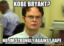 Kobe Rape Meme - kobe bryant no im strongly against rape meme factory funnyism