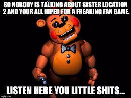 Listen Here You Little Shit Meme - listen here you little shit fnaf 2 toy freddy latest memes imgflip