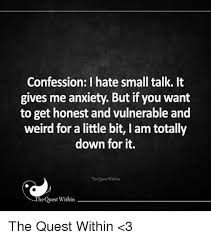 Small Talk Meme - confession i hate small talk it gives me anxiety but if you want