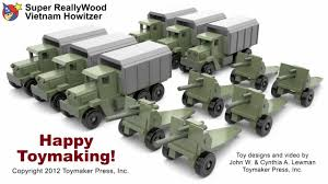 wood toy plans toy howitzer cannon and truck youtube