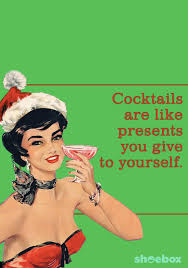 cocktails are like presents you give to yourself this year we