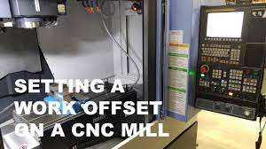 setting a work offset on a cnc mill youtube