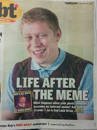Bad News Brian Meme - bad luck brian made the front page pics