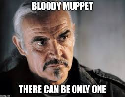There Can Only Be One Meme - highlander sean connery imgflip