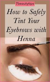how to safely tint your eyebrows with henna natural henna
