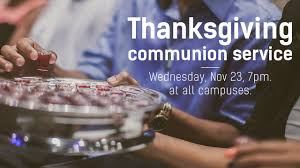 thanksgiving communion service the bridge church