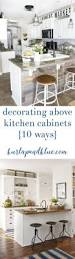 decorating above kitchen cabinets 10 ways