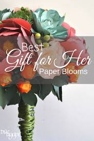 best gift for her paper blooms