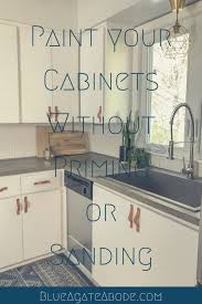 how to paint cabinets without primer kitchen update paint your cabinets without sanding or