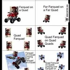 Quad Memes - images about farfarquad tag on instagram
