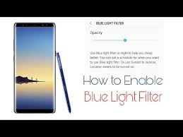 what does blue light filter do galaxy note 8 how to use blue light filter features in