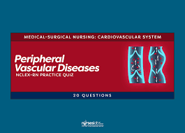 peripheral vascular diseases nclex rn practice quiz 20 questions