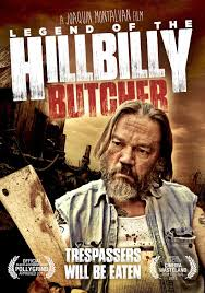 legend of the hillbilly butcher 2012 movie review horrorphilia