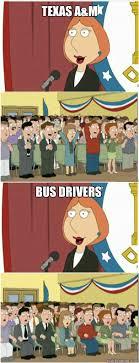 Texas A M Memes - texas a m bus drivers lois 911 quickmeme
