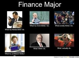 What My Mom Thinks I Do Meme Generator - finance major this since i m double majoring in finance