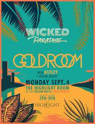 wicked paradise feat goldroom u2013 tickets u2013 the highlight room