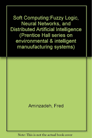 soft computing fuzzy logic neural networks and distributed