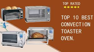 Reviews On Toaster Ovens Best Convection Oven Top Rated Best Cheap Compact Stainless Steel