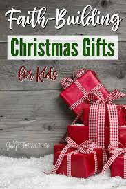 Christmas Gifts For Aging Parents Faith Building Christmas Gifts For Kids My Joy Filled Life
