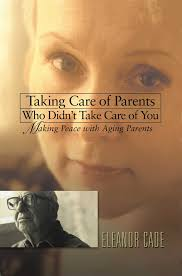 privacy policy cade taking care of parents who didn u0027t take care of you ebook by