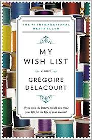 my wish list my wish list a novel gregoire delacourt anthea bell