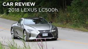 lexus canada autotrader car review 2017 lexus lc500h driving ca youtube