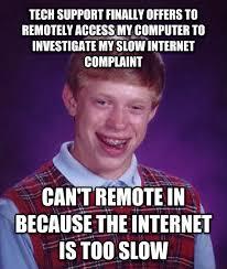 Slow Internet Meme - livememe com bad luck brian