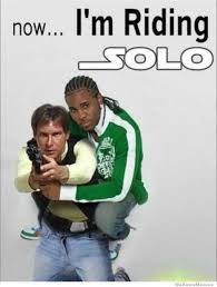 Solo Meme - now im riding solo weknowmemes
