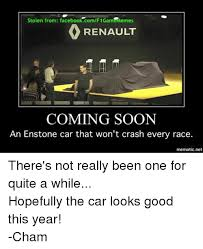 Soon Car Meme - stolen from facebookcomf1gam memes renault coming soon an enstone
