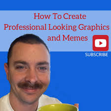 How To Create Memes - how to create professional looking graphics and memes youtube