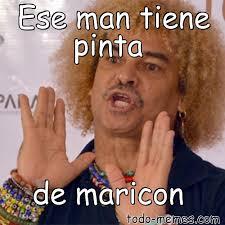 Maricon Meme - arraymeme de ese man tiene pinta de maricon