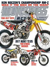 motocross action magazine website have you seen the new mxa jam packed full of 2017 bike tests